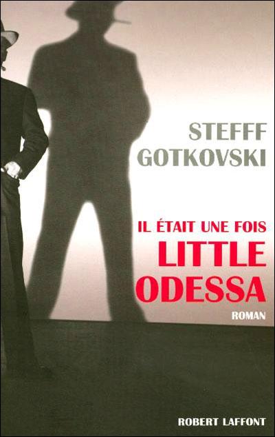 Il était une fois little Odessa Il etait une fois little Odea